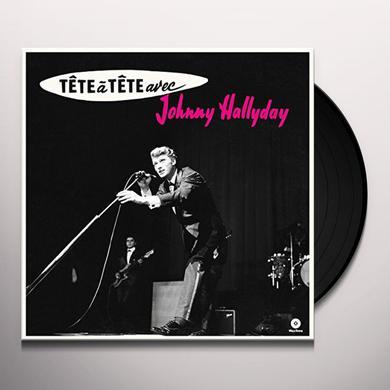 TETE A TETE AVEC JOHNNY HALLYDAY + 4 BONUS TRACKS Vinyl Record