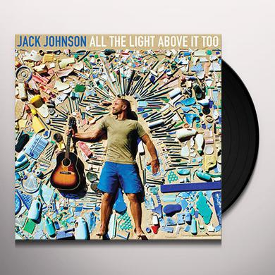Jack Johnson ALL THE LIGHT ABOVE IT TOO Vinyl Record
