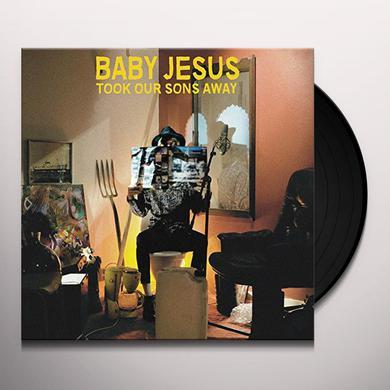 Baby Jesus TOOK OUR SONS AWAY Vinyl Record