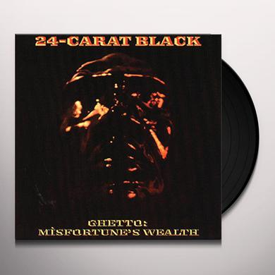 24-Carat Black GHETTO: MISFORTUNE'S WEALTH Vinyl Record