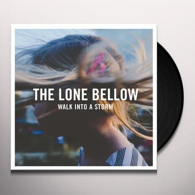 Lone Bellow WALK INTO A STORM Vinyl Record