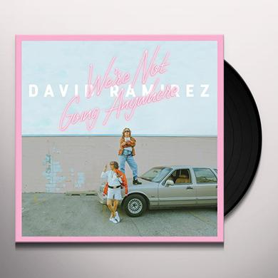 David Ramirez WE'RE NOT GOING ANYWHERE Vinyl Record