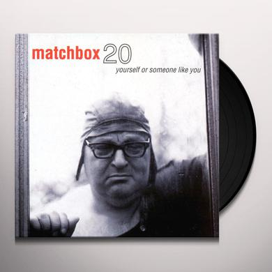 Matchbox 20 YOURSELF OR SOMEONE LIKE YOU Vinyl Record
