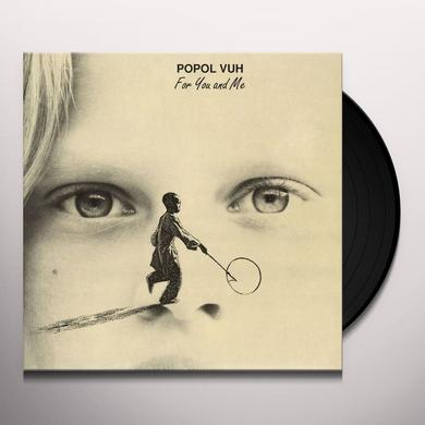 Popol Vuh FOR YOU & ME Vinyl Record