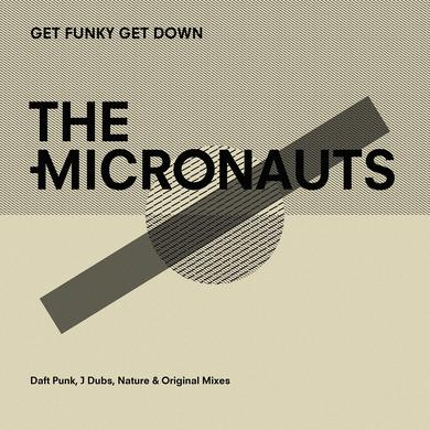 Micronauts GET FUNKY GET DOWN (DAFT PUNK J DUBS NATURE & Vinyl Record