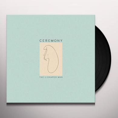 Ceremony L SHAPED MAN Vinyl Record