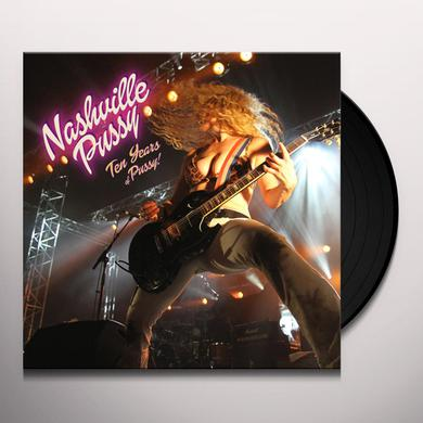 Nashville Pussy TEN YEARS OF PUSSY Vinyl Record