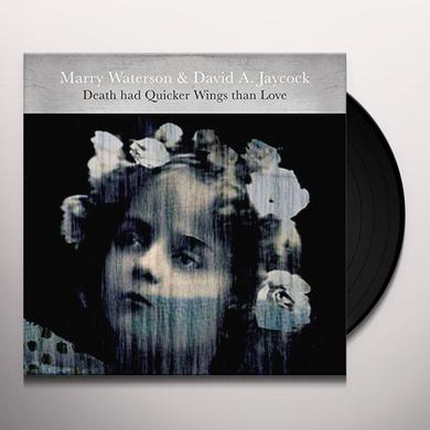 Marry Waterson / David A Jaycock DEATH HAD QUICKER WINGS THAN LOVE Vinyl Record