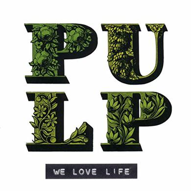 Pulp WE LOVE LIFE Vinyl Record