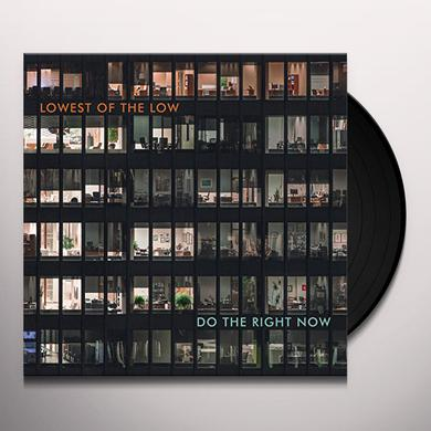 Lowest Of The Low DO THE RIGHT NOW Vinyl Record