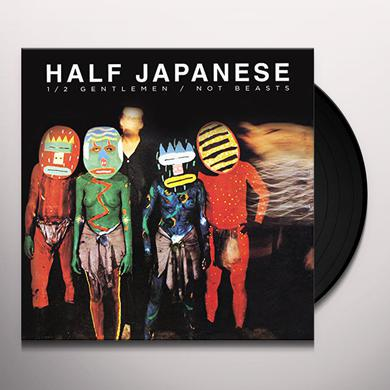 Half Japanese HALF GENTLEMEN NOT BEASTS Vinyl Record