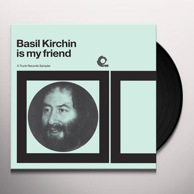 BASIL KIRCHIN IS MY FRIEND: TRUNK RECORDS SAMPLER Vinyl Record