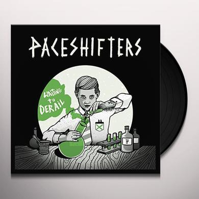 Paceshifters WAITING TO DERAIL Vinyl Record