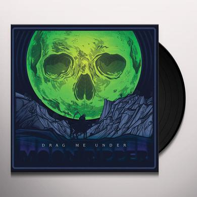 DRAG ME UNDER MOONRIPPER Vinyl Record