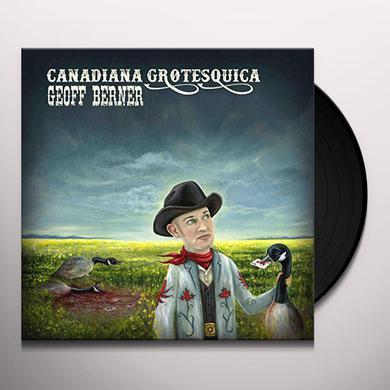 Geoff Berner CANADIANA GROTESQUICA Vinyl Record