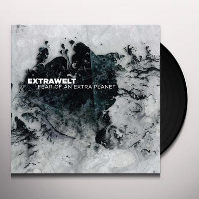 Extrawelt FEAR OF AN EXTRA PLANET Vinyl Record