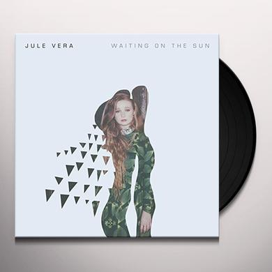 Jule Vera WAITING ON THE SUN Vinyl Record