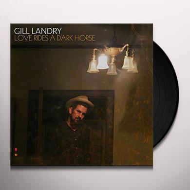 Gill Landry LOVE RIDES A DARK HORSE Vinyl Record