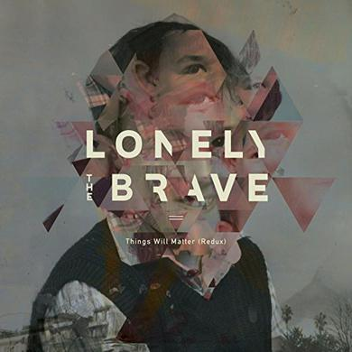 Lonely The Brave THINGS WILL MATTER (REDUX) Vinyl Record