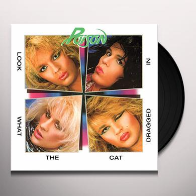 Poison LOOK WHAT THE CAT DRAGGED IN Vinyl Record
