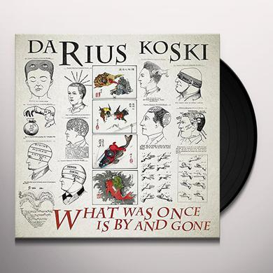 DARIUS KOSKI WHAT WAS ONCE IS BY & GONE Vinyl Record