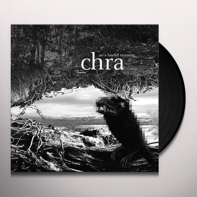 Chra ON A FATEFUL MORNING Vinyl Record