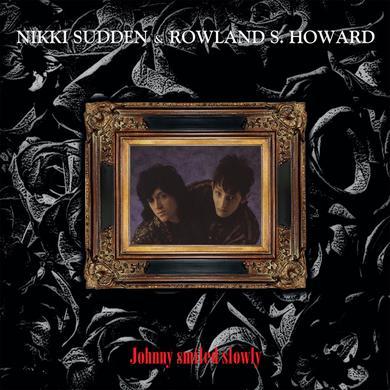 Nikki Sudden / Rowland S Howard JOHNNY SMILED SLOWLY Vinyl Record