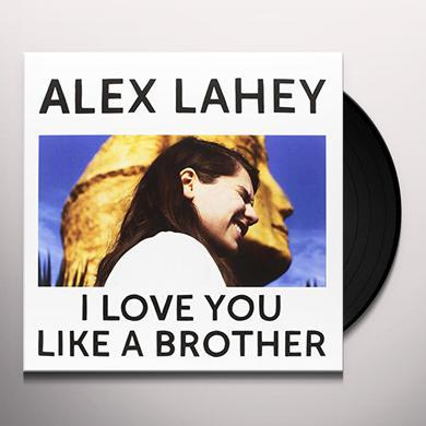 Alex Lahey I LOVE YOU LIKE A BROTHER (BLUE VINYL) Vinyl Record