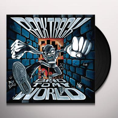 Backtrack BAD TO MY WORLD Vinyl Record