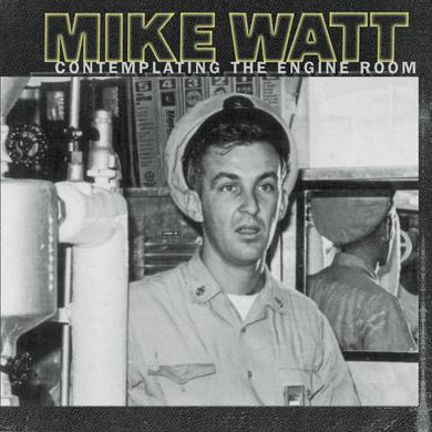 Mike Watt CONTEMPLATING THE ENGINE ROOM Vinyl Record