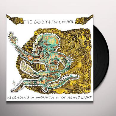 BODY & FULL OF HELL ASCENDING A MOUNTAIN OF HEAVY LIGHT Vinyl Record