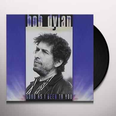 Bob Dylan GOOD AS I BEEN TO YOU Vinyl Record