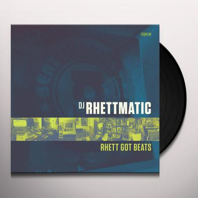 Dj Rhettmatic RHETT GOT BEATS Vinyl Record