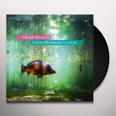 Edgar Knecht GOOD MORNING LILOFEE Vinyl Record