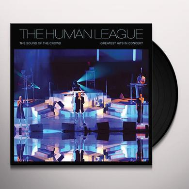 Human League SOUND OF THE CROWD: GREATEST HITS LIVE Vinyl Record
