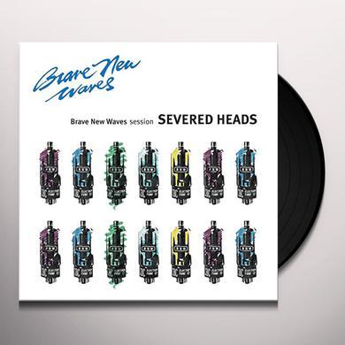 Severed Heads BRAVE NEW WAVES SESSION Vinyl Record
