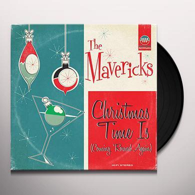 Mavericks CHRISTMAS TIME IS (COMING 'ROUND AGAIN) Vinyl Record