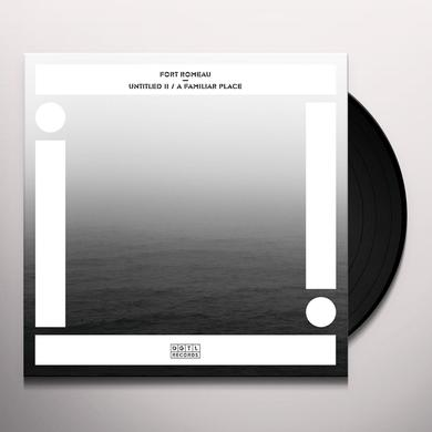 Fort Romeau UNTITLED II / FAMILAIAR PLACE Vinyl Record