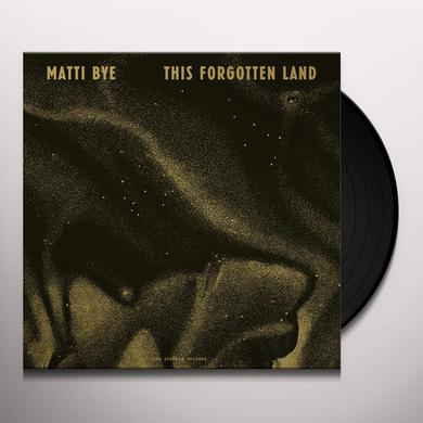Matti Bye THIS FORGOTTEN LAND Vinyl Record