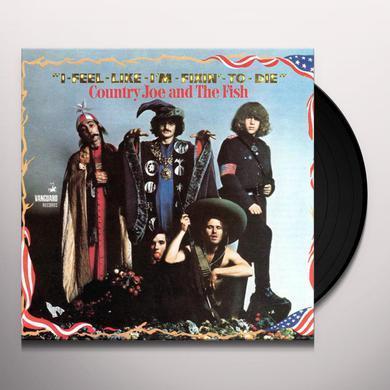 Country Joe & The Fish I FEEL LIKE I'M FIXIN TO DIE Vinyl Record