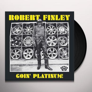 Robert Finley GOIN' PLATINUM Vinyl Record