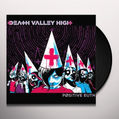 Death Valley High POSITIVE EUTH Vinyl Record