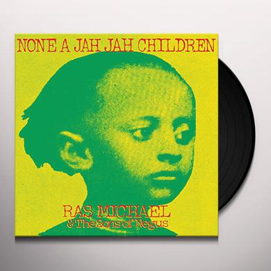 Ras Michael & The Sons Of Negus NONE A JAH JAH CHILDREN Vinyl Record