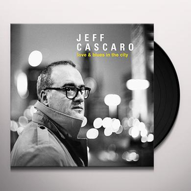 Jeff Cascaro LOVE & BLUES IN THE CITY Vinyl Record