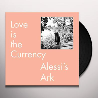 Alessi'S Ark LOVE IS THE CURRENCY Vinyl Record