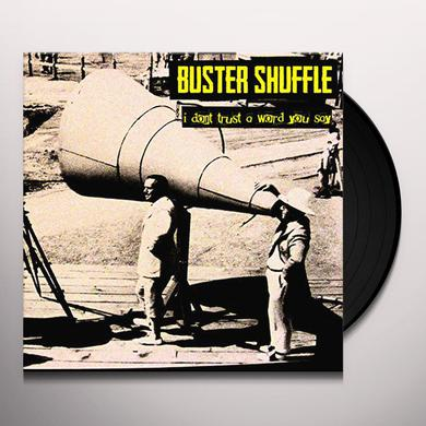BUSTER SHUFFLE I DON'T TRUST A WORD YOU SAY Vinyl Record