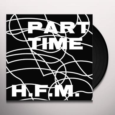 Part Time H.F.M. Vinyl Record
