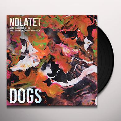 NOLATET DOGS Vinyl Record