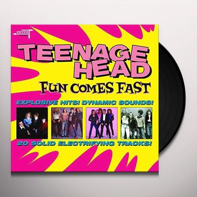 TEENAGE HEAD FUN COMES FAST Vinyl Record