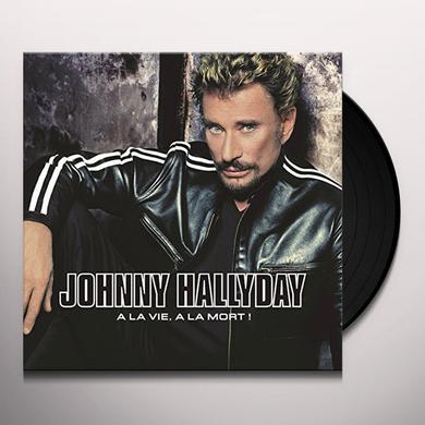 Johnny Hallyday A LA VIE A LA MORT Vinyl Record